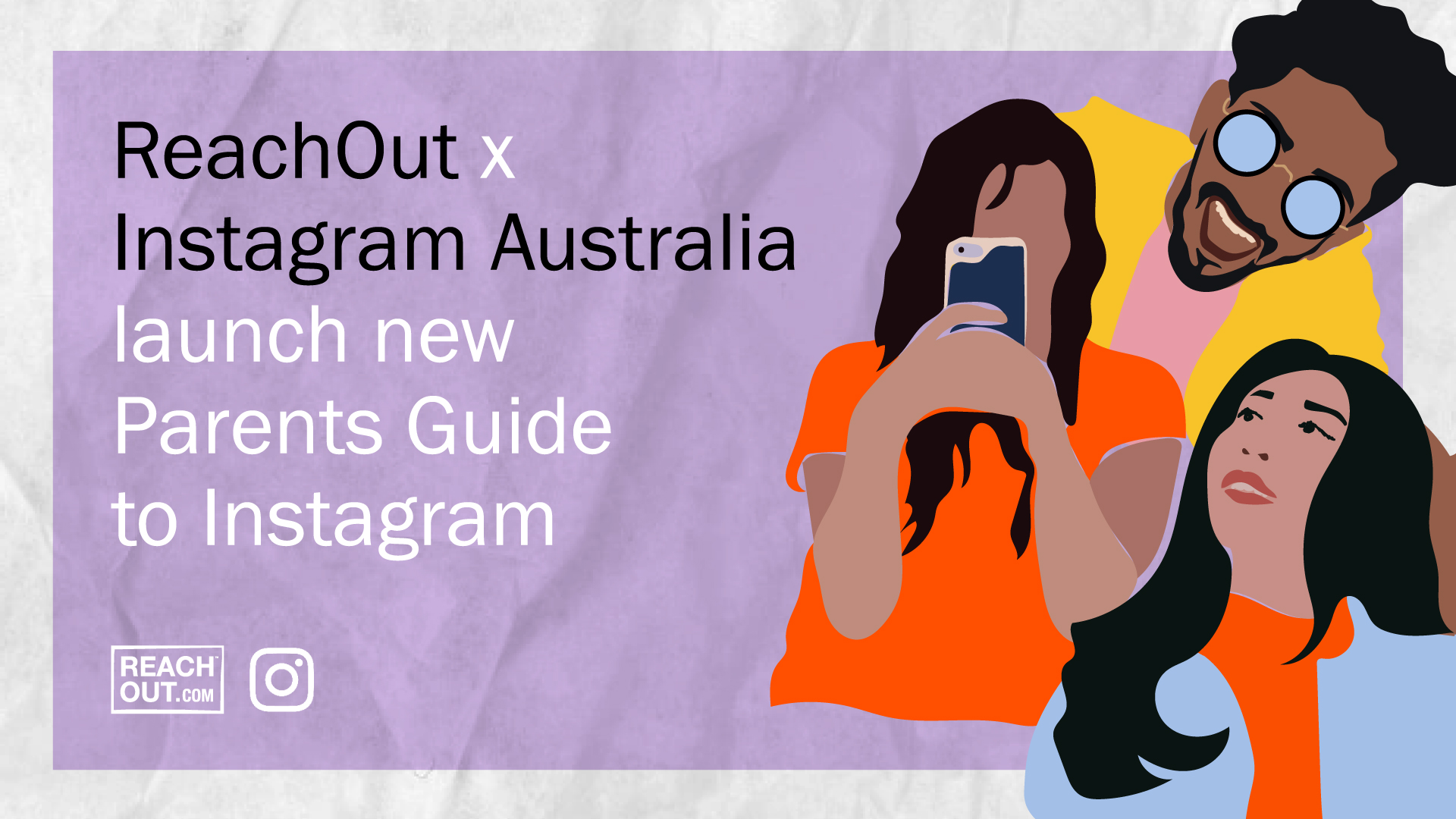 A Parents Guide to Instagram in partnership with Reach Out.